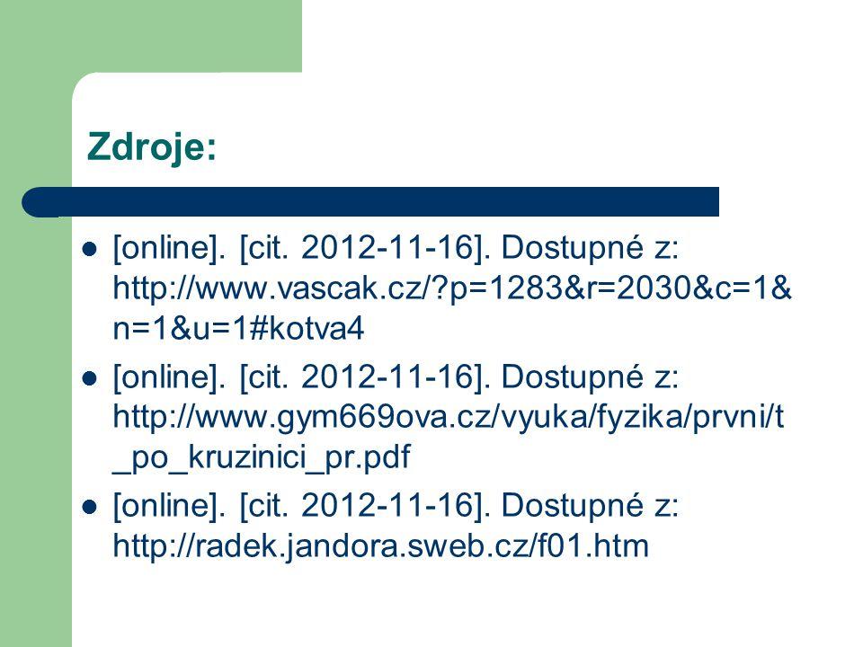 Zdroje: [online]. [cit. 2012-11-16]. Dostupné z: http://www.vascak.cz/ p=1283&r=2030&c=1&n=1&u=1#kotva4.